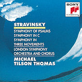 Stravinsky: Symphony of Psalms, Symphony in C; Symphony in Three Movements by Michael Tilson Thomas