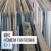 Play & Download Homem Fantasma by ATC (A Touch of Class) | Napster