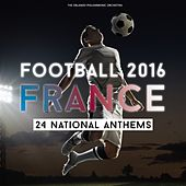 Play & Download Football 2016 - France - 24 National Anthems by Various Artists | Napster