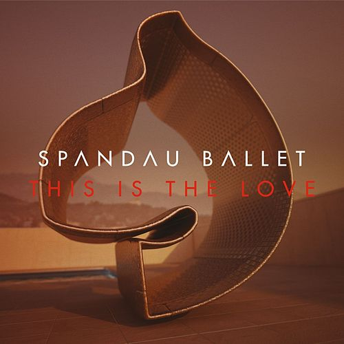 This Is The Love (Remixes) by Spandau Ballet