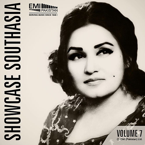 Play & Download Showcase Southasia, Vol. 7 by Noor Jehan | Napster