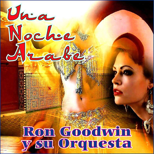 Play & Download Una Noche Árabe by Ron Goodwin | Napster