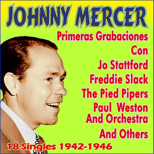 Play & Download Primeras Grabaciones 1942-1946 by Johnny Mercer | Napster