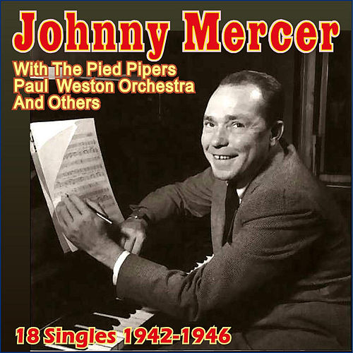 Play & Download 18 Singles 1942-1946 by Johnny Mercer | Napster
