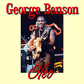 Play & Download Oleo by George Benson | Napster