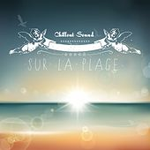 Chillout Sound Sur La Plage by Various Artists