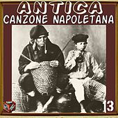 Play & Download Antica canzone napoletana, Vol. 13 by Claudio Villa | Napster