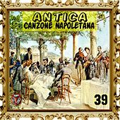 Play & Download Antica canzone napoletana, Vol. 39 by Aurelio Fierro | Napster