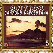 Play & Download Antica canzone napoletana, Vol. 5 by Various Artists | Napster