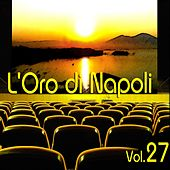 Play & Download L'oro Di Napoli: Gold Collection, Vol. 27 by Various Artists | Napster