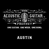 Play & Download The Acoustic Guitar Project: Austin 2014 by Various Artists | Napster