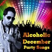 Alcoholic December von Various Artists