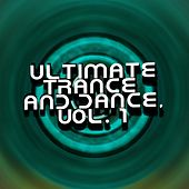 Ultimate Trance and Dance, Vol. 1 by Various Artists