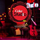 Coke Studio Season 8 by Various Artists
