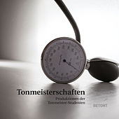 Play & Download Tonmeisterschaften 2015 - Produktionen der Tonmeister-Studenten by Various Artists | Napster
