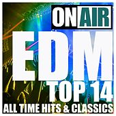 On Air EDM Top 14 (All Time Hits & Classics Sampler) by Various Artists