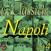 Le classiche di Napoli, Vol. 4 by Various Artists