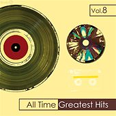 Play & Download All Time Greatest Hits, Vol. 8 by Various Artists | Napster