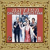 Play & Download Antica canzone napoletana, Vol. 16 by Aurelio Fierro | Napster