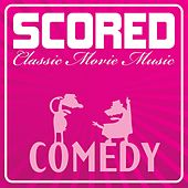 Play & Download Scored - Comedy Classics by Various Artists | Napster