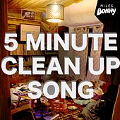 Play & Download 5 Minute Clean Up Song (Clean Up the House) by Miles Bonny | Napster