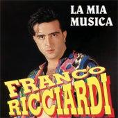 Play & Download La mia musica by Franco Ricciardi | Napster