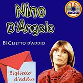 Play & Download Biglietto d'addio by Nino D'Angelo | Napster