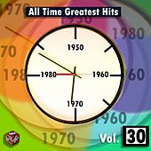 Play & Download All Time Greatest Hits, Vol. 30 by Various Artists | Napster