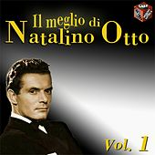 Play & Download Il meglio di Natalino Otto, vol. 1 by Natalino Otto | Napster
