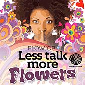 Play & Download Lets Talk More Flowers by Flowjob | Napster
