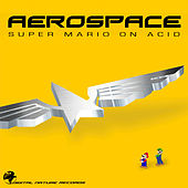 Play & Download Super Mario On Acid by Aerospace | Napster