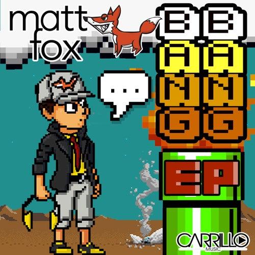 Bang Bang by Matt Fox