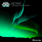 Play & Download Whispering Aurora by Jule Grasz | Napster