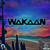 Tales of Wakaan by Various Artists