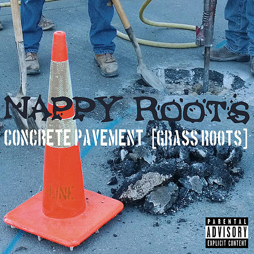 Concrete Pavement von Nappy Roots