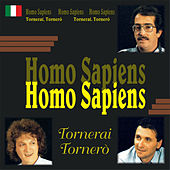 Tornerai tornerò by Homo Sapiens