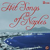 Play & Download Hit Songs of Naples, Vol. 2 by Various Artists | Napster