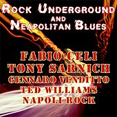 Rock Underground and Neapolitan Blues by Various Artists