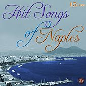 Play & Download Hit Songs of Naples, Vol. 15 by Various Artists | Napster
