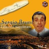 Play & Download I classici di Napoli, Vol. 2 by Sergio Bruni | Napster