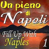 Un pieno di Napoli: Fill Up With Naples by Various Artists