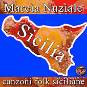 Play & Download Marcia nuziale e canzoni folk sicilane by Various Artists | Napster