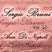 Play & Download Sergio Bruni: aria di Napoli, Vol. 12 by Various Artists | Napster