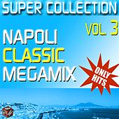 Super Collection, Vol. 3 (Napoli classic megamix) by Various Artists