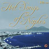 Play & Download Hit Songs of Naples, Vol. 12 by Various Artists | Napster