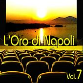 Play & Download L'oro di Napoli: Gold Collection, Vol. 7 by Various Artists | Napster