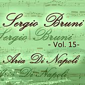 Play & Download Sergio Bruni: aria di Napoli, Vol. 15 by Various Artists | Napster