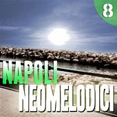 Play & Download Napoli Neomelodici, Vol. 8 by Various Artists | Napster