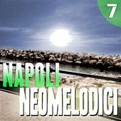 Play & Download Napoli Neomelodici, Vol. 7 by Various Artists | Napster