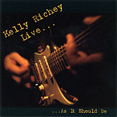Live...As It Should Be by The Kelly Richey Band